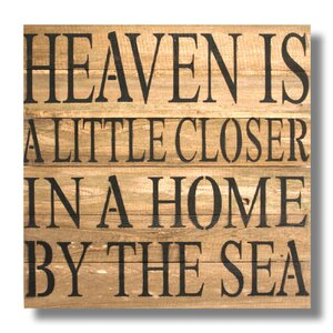 'Heaven Is A Little Closer In A Home By The Sea' Textual Art Plaque by Beach Frames