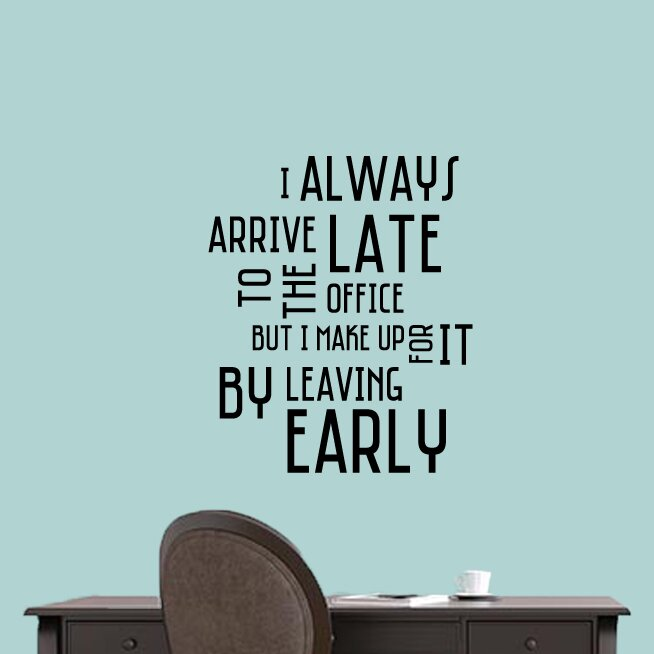 Merveilleux I Always Arrive Late To The Office Wall Decal