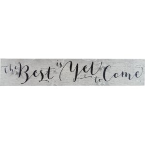 The Best is Yet to Come Textual Art on Wood by Fireside Home