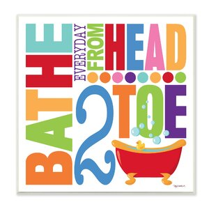 Bathe Everyday From Head 2 Toe Colorful Textual Art Wall Plaque by Stupell Industries