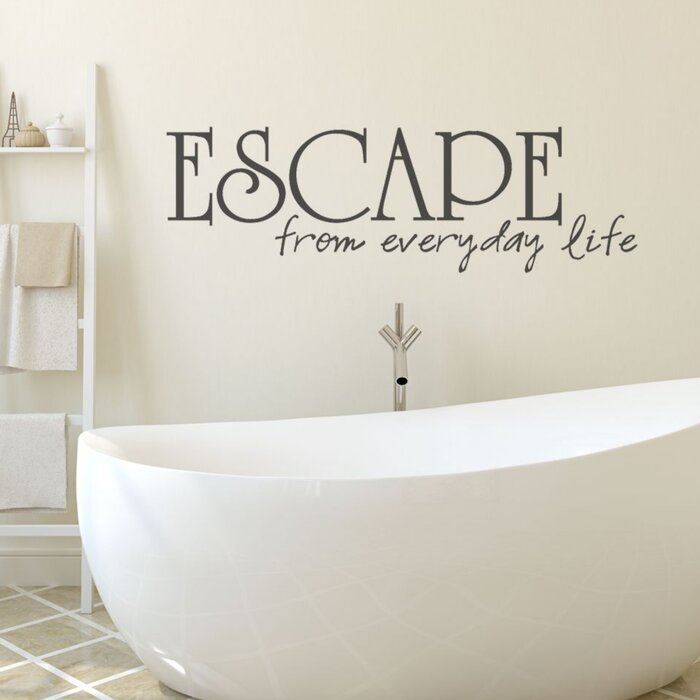 Escape from Everyday Life Bathroom Wall Decal