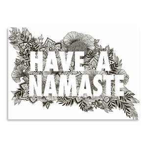 'Have a Namaste' Textual ArtGraphic Art Print by East Urban Home