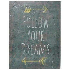 Follow Your Dreams Textual Art on Canvas by Cheungs