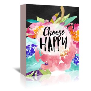Choose Happy Textual Art on Wrapped Canvas by East Urban Home