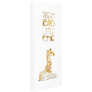 The Kids Room 'Dream Big Little One Giraffe' Graphic Art on Canvas by Stupell Industries