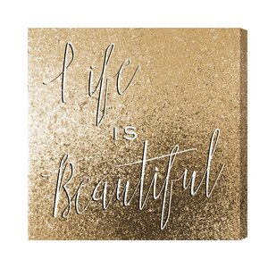 Life is Beautiful Textual Art on Canvas by Mercer41
