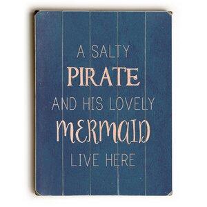 'Salty Pirate Lovely Mermaid' Textual Art on Wood by Viv + Rae