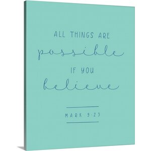 'Mark 9:23 - Scripture Art' Textual Art on Wrapped Canvas by Great Big Canvas