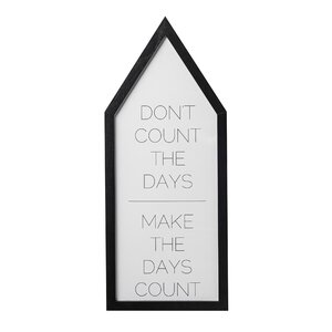 House Shaped Don't Count the Days… Framed Textual Art by Bloomingville