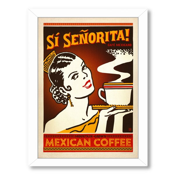 Si Senorita Framed Vintage Advertisement by East Urban Home