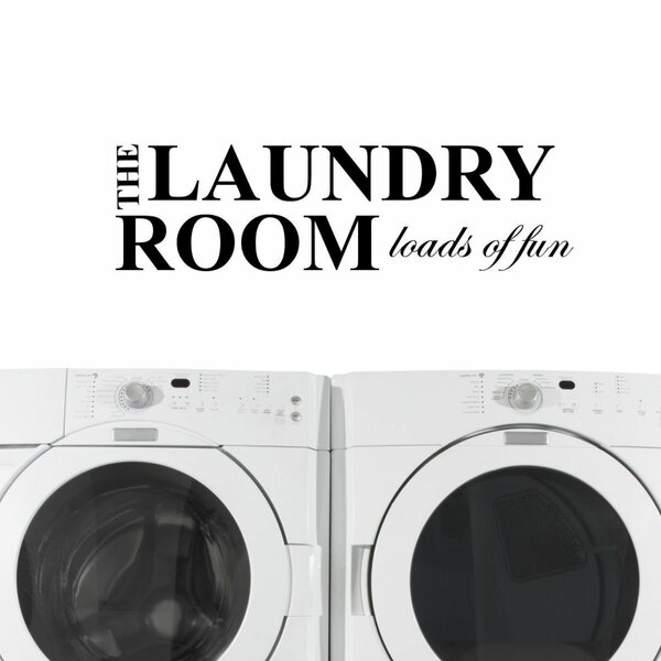 The Laundry Room, Loads of Fun Wall Decal by Decal the Walls