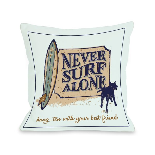 Doggy Décor Never Surf Alone Throw Pillow by One Bella Casa