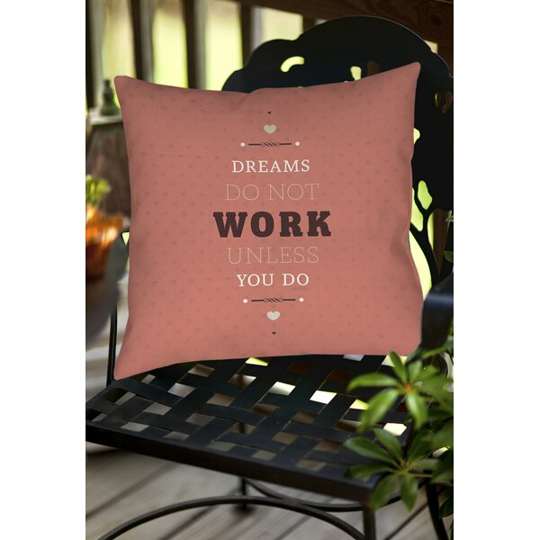 Dreams Take Work Indoor/Outdoor Throw Pillow by Manual Woodworkers & Weavers