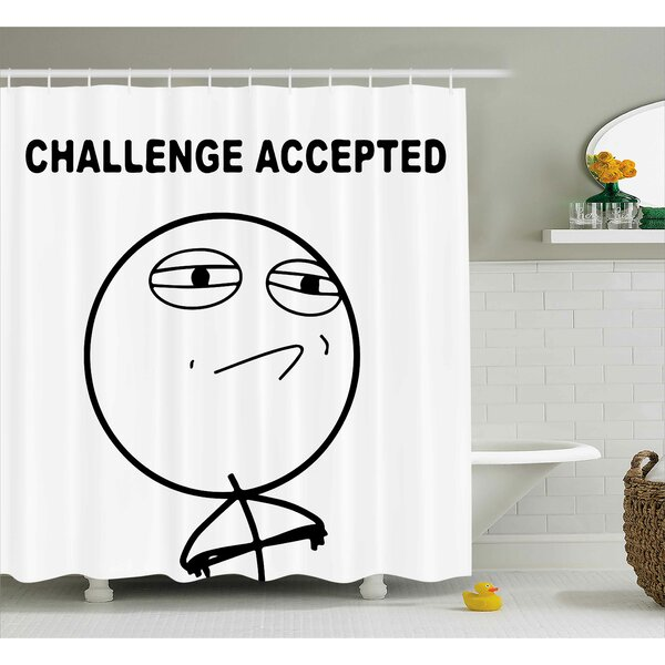 Challenge Accepted Decor Shower Curtain by East Urban Home