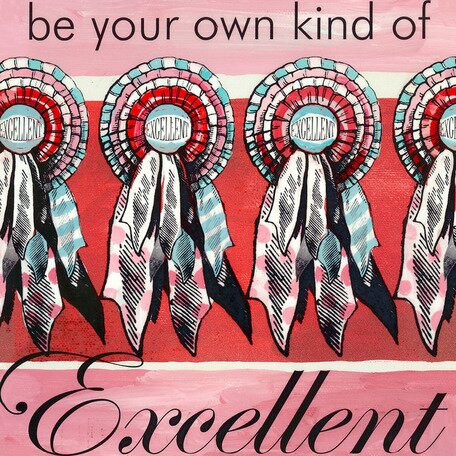 Be Your Own Kind of Excellent Canvas Art by Oopsy Daisy