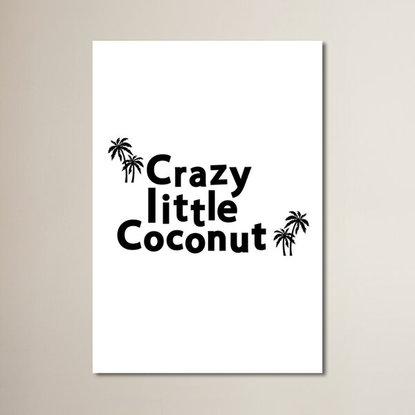 Zoey Crazy Little Coconut Print Textual Art by Zoomie Kids