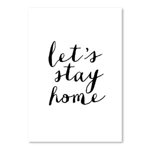 Motivated Lets Stay Home Cursive Textual Art by Americanflat
