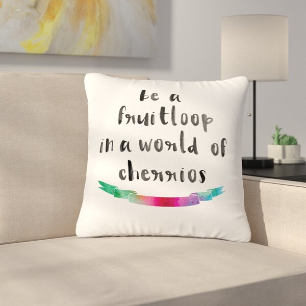 Be a Fruitloop Watercolor Typography Outdoor Throw Pillow by East Urban Home