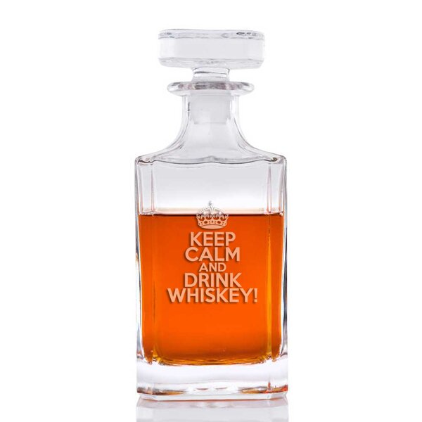 Keep Calm and Drink Whiskey Classic 26 oz. Decanter by East Urban Home
