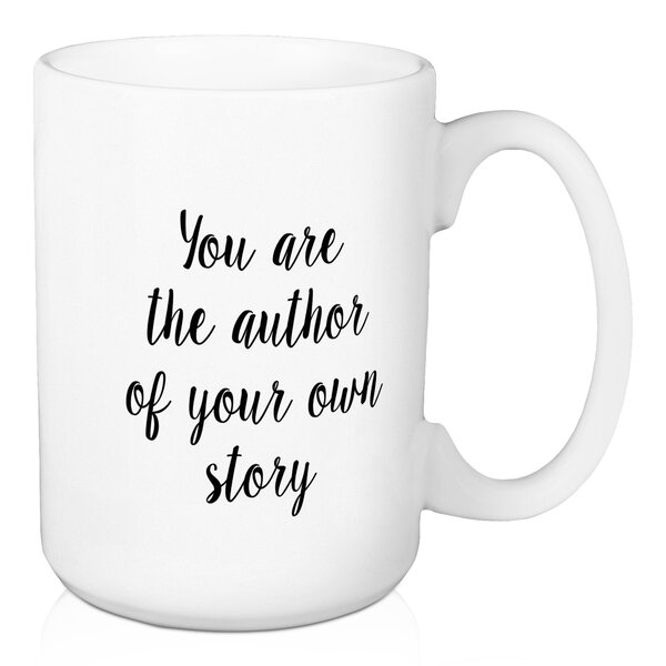 Scarborough You Are the Author of Your Own Story Coffee Mug by Ebern Designs