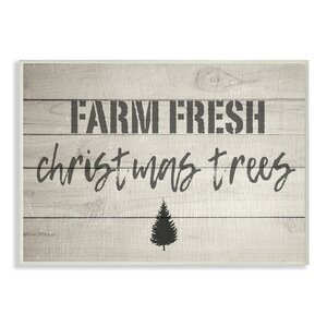 'Farm Fresh Christmas Trees Vintage Sign' Textual Art by August Grove