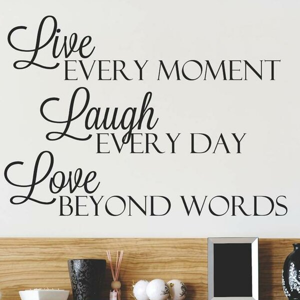 Live Every Moment Laugh Every Day Love Beyond Words Wall Decal by Design With Vinyl