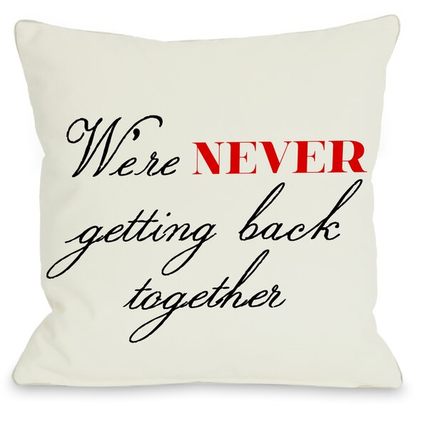 Never Getting Back Together Throw Pillow by One Bella Casa