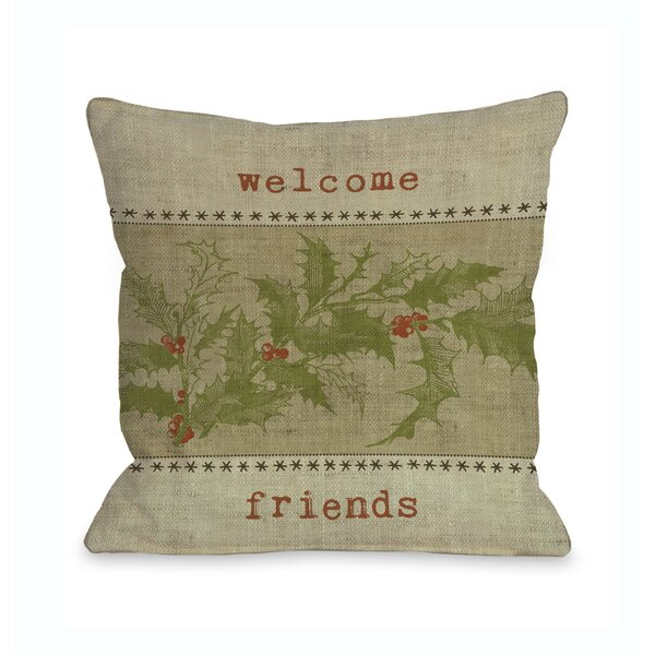 Welcome Friends Holly Throw Pillow by One Bella Casa