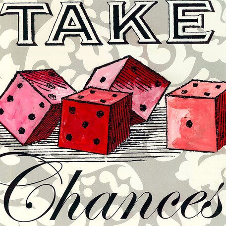 Take Chances Canvas Art by Oopsy Daisy