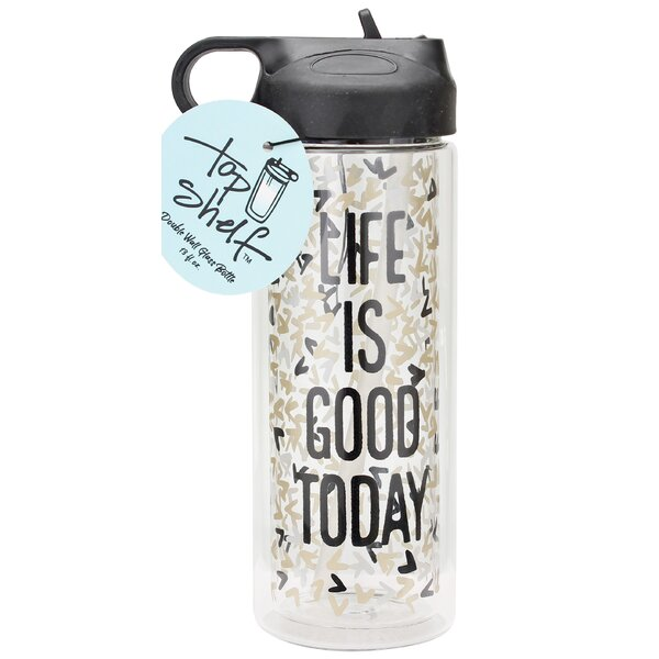 Life Is Good Today Glass 13 Oz. Water Bottle by Top Shelf