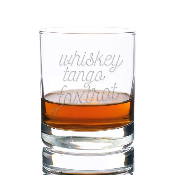 Elem Whiskey Tango Foxtrot Rocks 10 oz. Glass Every Day Glass by Ivy Bronx