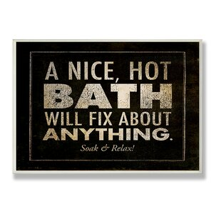 'A Nice Hot Bath Will Fix About Anything' Textual Art Wall Plaque by Williston Forge
