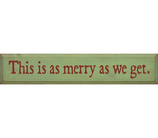 This Is As Merry As We Get Textual Art Plaque by Sawdust City