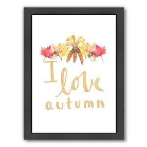 I Love Autumn Framed Textual Art by East Urban Home