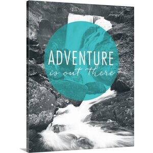 'Adventure is Out There' by Laura Marshall Textual Art on Wrapped Canvas by Great Big Canvas