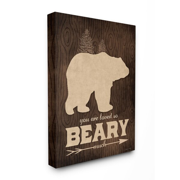 Fells You are Loved So Beary much Wood Grain Canvas Art by Harriet Bee
