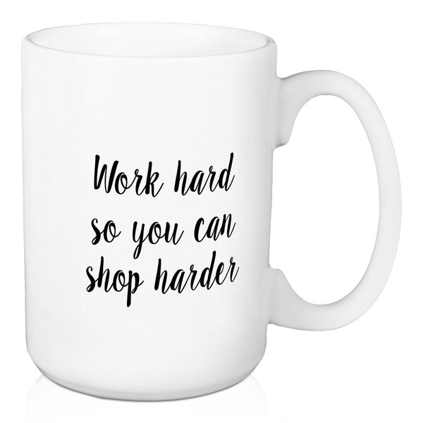 Commander Work Hard Coffee Mug by Wrought Studio