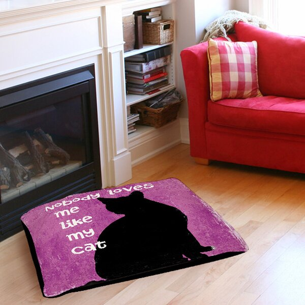 Nobody Loves Me Like My Cat Indoor/Outdoor Pet Bed by Manual Woodworkers & Weavers