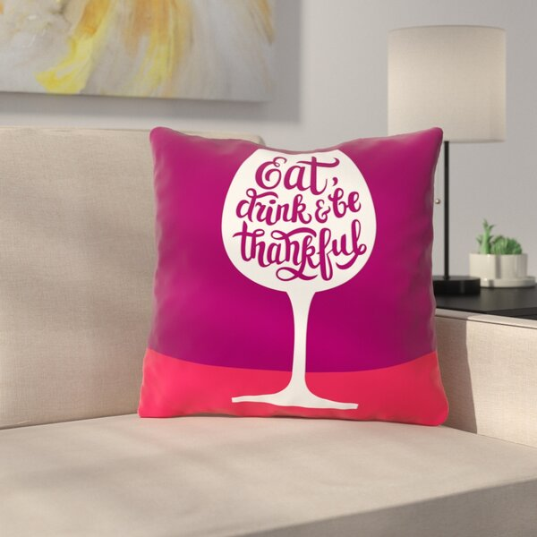 Raub Eat Drink Thankful Wine Throw Pillow by Latitude Run