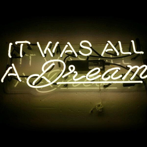 It Was All a Dream Neon Sign by Oliver Gal