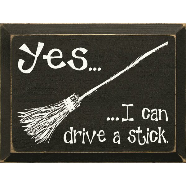 Yes...I Can Drive A Stick Textual Art Plaque by Sawdust City