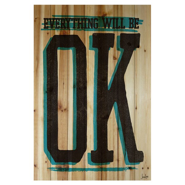Jen Lee Everything Will Be Okay Textual Art by Parvez Taj