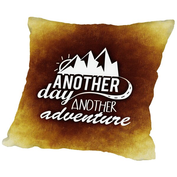 Another Day Adventure Throw Pillow by East Urban Home