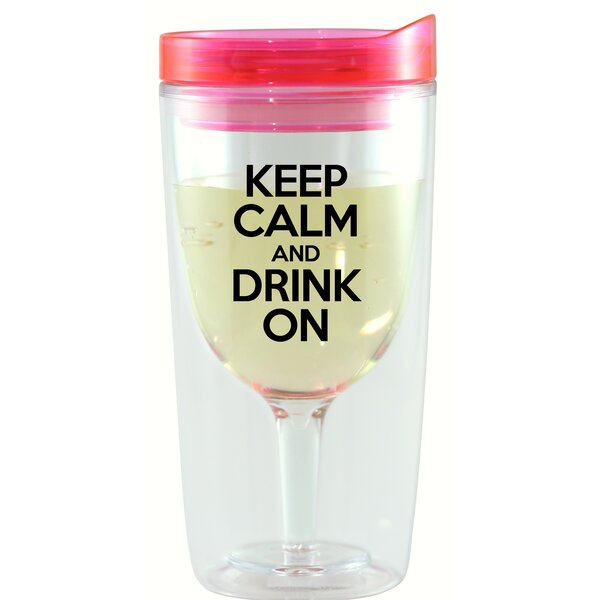 Berkley Keep Calm and Drink On 10 oz. Wine Tumbler by Winston Porter