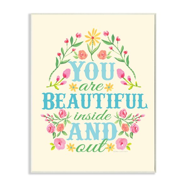 The Kids Room You Are Beautiful Inside and Out Floral Wall Plaque by Stupell Industries