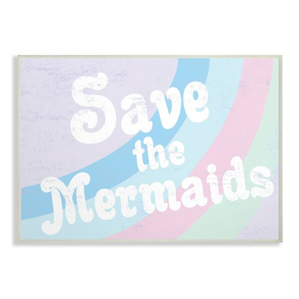 Faulk Save the Mermaids Decorative Plaque by Harriet Bee