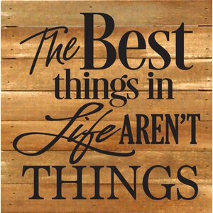 'The Best Things in Life Aren't Things' Textual Art Plaque by Winston Porter