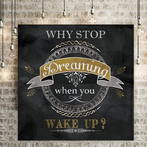 'Why Stop Dreaming' Textual Art on Wrapped Canvas by Everly Quinn
