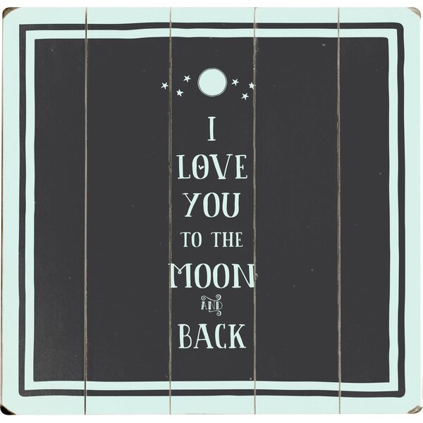 I Love You to the Moon and Back Textual Art Multi-Piece Image on Wood by Artehouse LLC