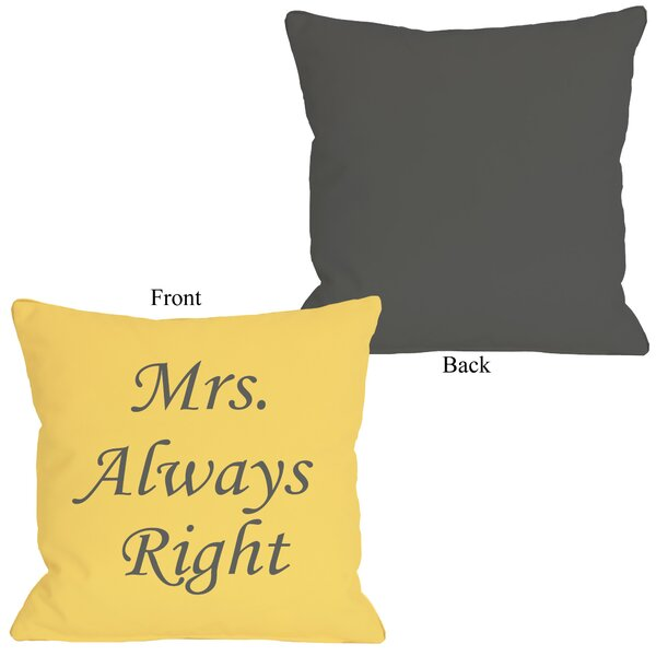 Mrs Always Right Throw Pillow by One Bella Casa